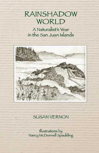 Rainshadow World: A Naturalist's Year in the San Juan Islands
