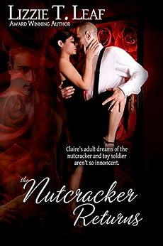 The Nutcracker Returns by [Leaf, Lizzie T.]