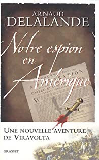 Notre espion en Amérique par Arnaud Delalande