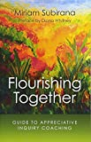 Flourishing Together: Guide To Appreciative Inquiry Coaching