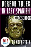 Horror Tales in Easy Spanish Exercise Book (With 160 Exercises & 300-Word Vocabulary):