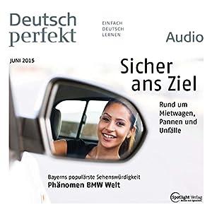 Deutsch perfekt Audio - Sicher ans Ziel. 6/2015 Audiobook