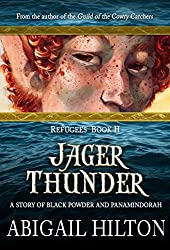 Jager Thunder: a Story of Black Powder and Panamindorah (Refugees Book 2)