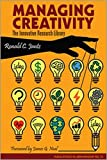 Managing Creativity: The Innovative Research Library: PIL 70 (ACRL Publications in Librarianship)