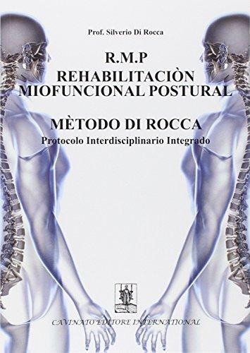 Descargar Libro R.m.p. Rehabilitacion Miofuncional Postural Metodo Di Rocca. Protocolo Interdisciplinario Integrado Silverio Di Rocca