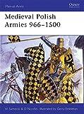 Medieval Polish Armies 966-1500