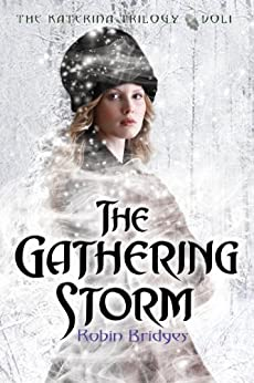 The Katerina Trilogy, Vol. I: The Gathering Storm by [Bridges, Robin]