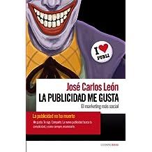 La Publicidad me gusta (Spanish Edition)
