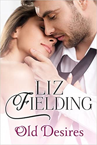 Old Desires by Liz Fielding