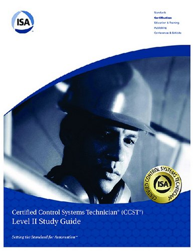 Isa Ceritified Control Systems Technician (CCST): Level II Study Guide