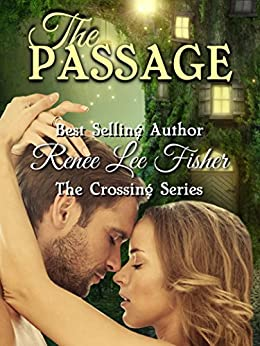 The Passage (The Crossing Series Book 2) by [Fisher, Renee Lee]
