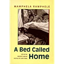 A Bed Called Home: Life in the Migrant Labour Hostels of Cape Town