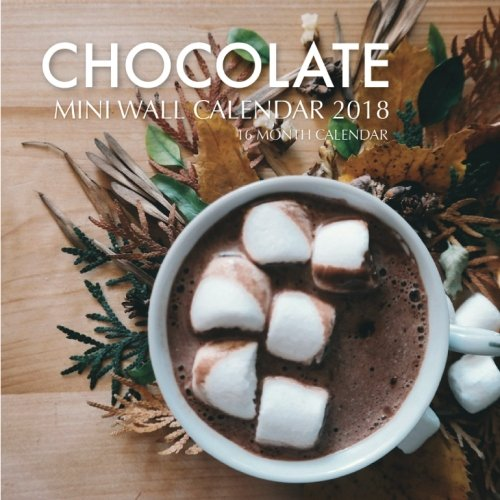 Download Chocolate Mini Wall Calendar 2018: 16 Month Calendar ebook