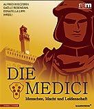 Die Medici : Menschen, Macht und Leidenschaft, Wieczorek, Alfried and Lippi, Donatella, 3795426340