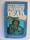 The Friendly Dead, T. Grady Gallant, 0890838011