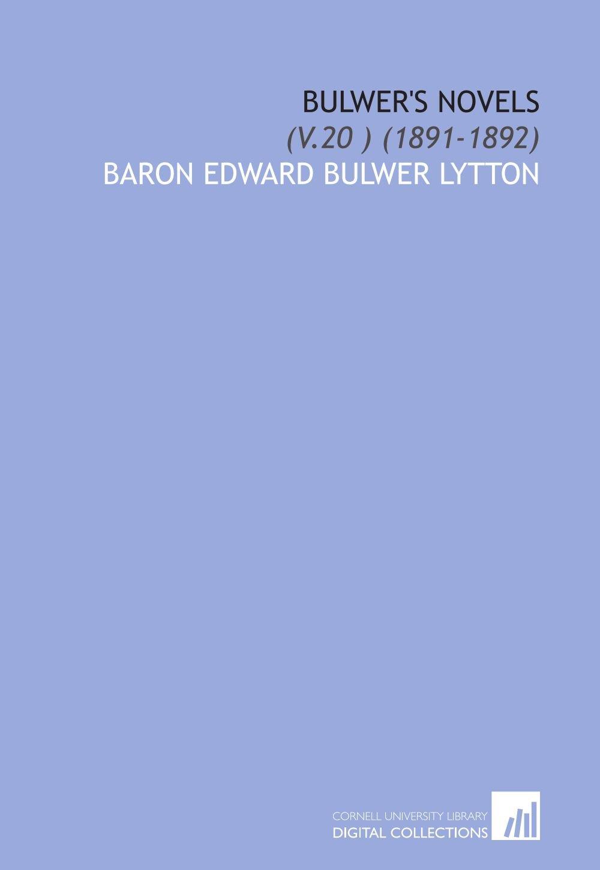 Bulwer's Novels: (V.20 ) (1891-1892) pdf
