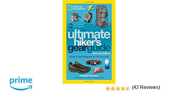 The Ultimate Hikers Gear Guide Second Edition Tools and Techniques to Hit the Trail