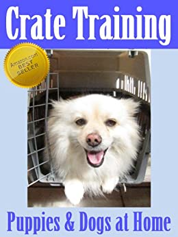 Crate Training Puppies Dogs Home ebook