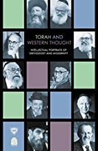 Torah and Western Thought: Intellectual Portraits of Orthodoxy and Modernity by Meir Y. Soloveichik (2016-02-01)