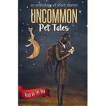 Uncommon Pet Tales