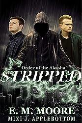 Stripped (Order of Akasha Book 0)