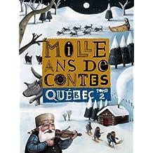 Mille ans de contes: Québec, t. 02