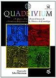 img - for Quadrivium: As Quatro Artes Liberais Classicas da Aritmetica, da Geopmetria, da Musica e da Cosmologia book / textbook / text book