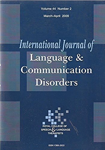 International Journal of Language and Communication Disorders, Volume 44, Number 2, 2009 (International Journal Of Language And Communication Disorders)