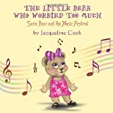 The Little Bear Who Worried Too Much, Jacqueline Cook, 1608605299