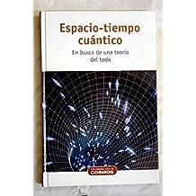 Espacio-tiempo cuántico: en busca de una teoría ...
