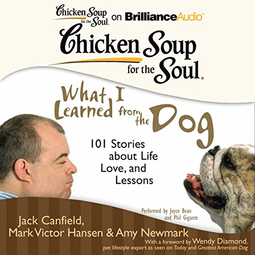 Chicken Soup for the Soul: What I Learned from the Dog: 101 Stories about Life, Love, and Lessons]()