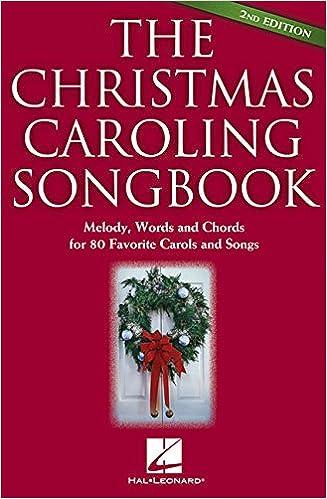 The Christmas Caroling Songbook 2Nd Edition: Hal Leonard
