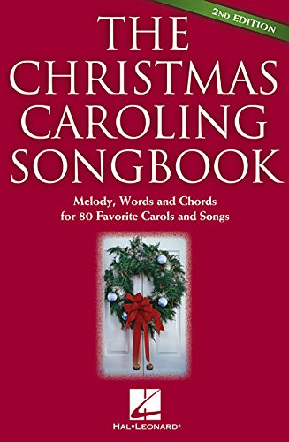 The Christmas Caroling Songbook 2Nd - 2nd Edition Songbook