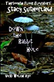 img - for Stacy Sutherland: Down the Rabbit Hole book / textbook / text book