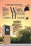 His Wars, His Honor, J. Michael O'Connor, 1493103245