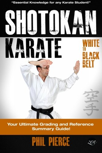 [Shotokan Karate:: Your Ultimate Grading and Training Guide (White to Black Belt)] (White Belt Black Belt)