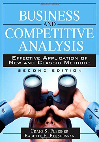 Business and Competitive Analysis: Effective Application of New and Classic Methods (2nd Edition) by Pearson FT Press