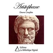 Aristophane - Oeuvres Complètes (French Edition)