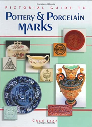 Pictorial Guide To Pottery And Porcelain Marks Chad Lage