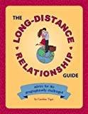The Long-Distance Relationship Guide: Advice for the Geographically Challenged