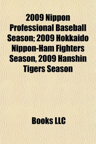 2009 Nippon Professional Baseball Season; 2009 Hokkaido Nippon-Ham Fighters Season, 2009 Hanshin Tigers Season