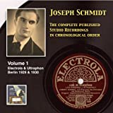 Joseph Schmidt: The Complete Recordings, Vol. 1 (Recorded 1929-1930) [Remastered 2014]