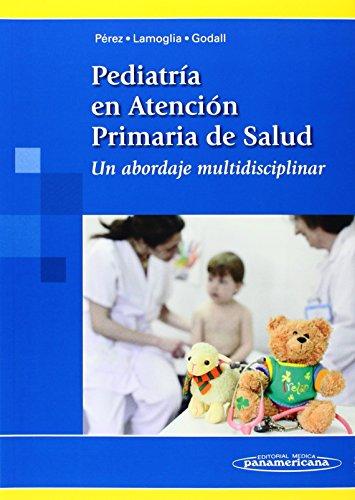 Descargar Libro Pediatría En Atención Primaria De La Salud. Un Abordaje Multidisciplinar Desconocido