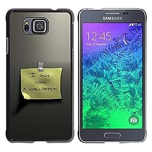 Caucho caso de Shell duro de la cubierta de accesorios de protección BY RAYDREAMMM - Samsung GALAXY ALPHA G850 - Posit Funny Text Sign Yellow Metal