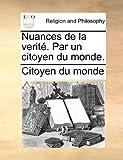 Nuances de la Verité Par un Citoyen du Monde, Citoyen Du Monde, 1140676849