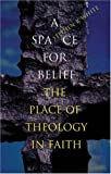 A Space for Belief, Stephen R. White, 1856075214