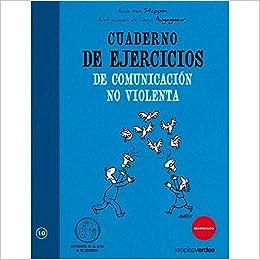 Cuaderno De Ejercicios De Comunicacion No Violenta por Anne Van Stappen epub