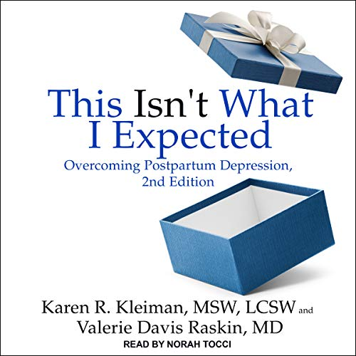 This Isn't What I Expected, 2nd Edition: Overcoming Postpartum Depression