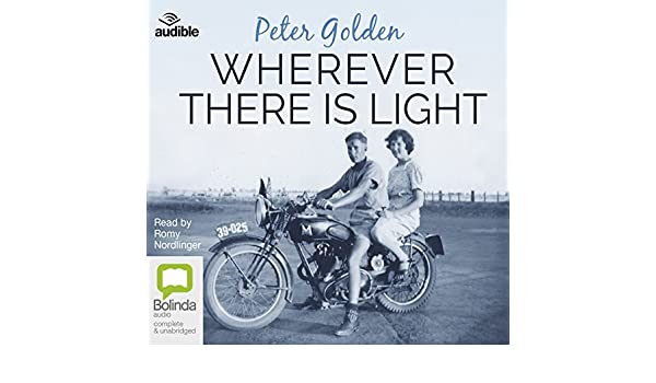 Wherever There Is Light A Novel Amazon Peter Golden Romy