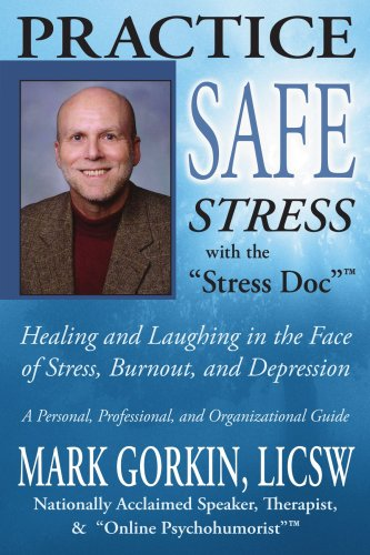 Practice Safe Stress: Healing & Laughing in the Face of Stress, Burnout + Depression ()